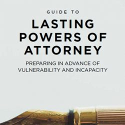 Guide to Lasting Powers of Attorney
